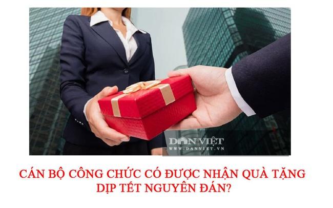 Cán bộ công chức có được nhận quà tặng dịp Tết Nguyên đán? - Ảnh 2.