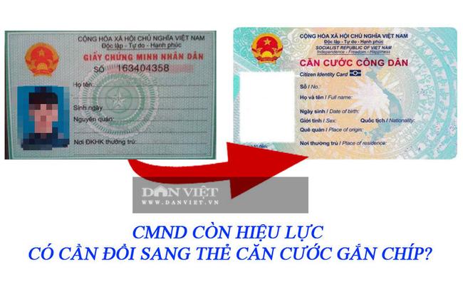 CMND còn hiệu lực có cần đổi sang thẻ căn cước gắn chíp? - Ảnh 2.