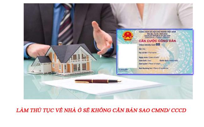 Làm thủ tục về nhà ở sẽ không cần bản sao CMND hay CCCD - Ảnh 1.