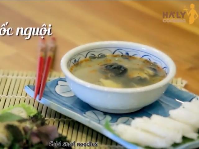 Bí quyết nấu bún ốc nguội chuẩn vị Hà Nội xưa