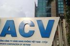 """Giao ACV """"độc quyền"""" khai thác sân bay: Vì sao Bộ Tư pháp phản đối?"""