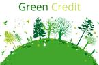 """Tín dụng xanh: Ngân hàng muốn """"bung"""" nhưng vẫn vướng"""