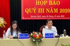 Quảng Ngãi: Lần đầu tiên Bí thư, Chủ tịch UBND tỉnh đồng chủ trì họp báo quý