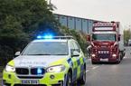39 người Việt chết trên container ở Anh: Nhiều tình tiết bất ngờ