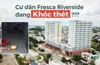 Cư dân Fresca Riverside tố Sea Holdings 'treo đầu dê bán thịt chó', chính quyền yêu cầu xử lý