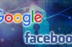 Đề xuất siết trách nhiệm của Facebook, Google trong quảng cáo