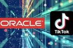 Thương vụ TikTok - Oracle vào ngõ cụt, tranh giành quyền kiểm soát