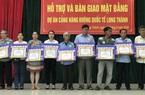 Dự án sân bay Long Thành: 112 trường hợp nhận hơn 351 tỷ tiền bồi thường đợt 6
