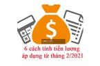MỚI: 6 cách tính tiền lương áp dụng từ tháng 2/2021