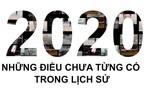 DẤU ẤN 2020: Những điều chưa từng có trong lịch sử và niềm tin chiến thắng của Việt Nam