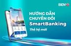 Hướng dẫn chuyển đổi Smartbanking thế hệ mới