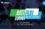 """Giải chạy """"Just Run – Vì một Việt Nam khỏe mạnh và thịnh vượng"""""""