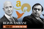 """Bezos - Ambani: Cuộc """"đụng độ"""" của những ông trùm và tương lai ngành bán lẻ Ấn Độ"""