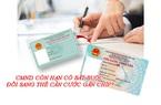 CMND còn hạn có bắt buộc đổi sang thẻ căn cước gắn chíp?