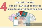 4 loại giấy tờ phải sửa đổi khi đổi CMND sang thẻ CCCD gắn chíp