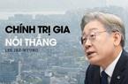 Lee Jae-myung – Chính trị gia nói thẳng