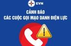 EVN cảnh báo gọi điện mạo danh công ty điện lực báo nợ tiền điện lừa đảo khách hàng
