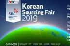 Hội thảo KSF 2019: Cơ hội để doanh nghiệp Việt Nam và Hàn Quốc