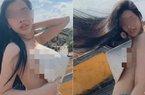 Diễn biến nóng vụ cô gái bán khỏa thân quay clip phản cảm ở Hội An