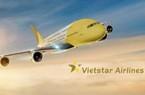 Bamboo Airways của ông Trịnh Văn Quyết sắp có đối thủ nặng ký Vietstar Airlines