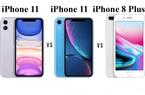 iPhone 11 vs iPhone XR vs iPhone 8 Plus: Ai dai sức hơn?