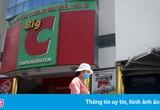 Big C Việt Nam làm ăn ra sao sau hơn 4 năm về tay tỷ phú Thái?