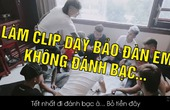 Làm clip dạy đàn em không được đánh bác nhưng bị bắt vì tội đánh bạc
