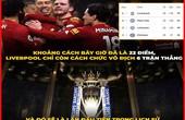 """Ảnh chế: Liverpool kéo dài mạch bất bại mơ tạo kỷ lục """"vô tiền khoáng hậu"""""""