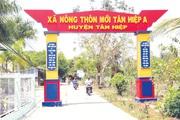 """Kiên Giang có nhiều xã """"vượt chuẩn"""" nông thôn mới"""