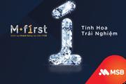Dịch vụ khách hàng ưu tiên M-First: Tinh hoa trải nghiệm từ MSB