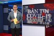 Bản tin Covid-19 ngày 5/8: Biên cương trắng đêm chống nhập cảnh trái phép