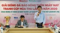 Giải bóng đá truyền thống Báo Nông thôn Ngày nay: Nơi anh hào túc cầu làng báo hội tụ