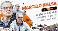 Marcelo Bielsa 3 trong 1: Vị giáo sư khả kính, lão thầy đồ gàn dở và gã HLV quân phiệt