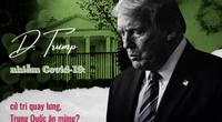 Trump nhiễm Covid-19: Trung Quốc ăn mừng và nỗi buồn của kinh tế Mỹ