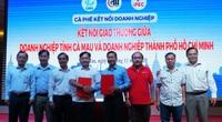 Kết nối giao thương doanh nghiệp Cà Mau – TP.HCM