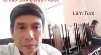 Vụ nhảy lầu tử vong sau khi tòa tuyên án: Ông Lương Hữu Phước từng kêu oan ra sao?