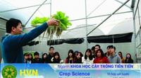 Khoa học cây trồng là ngành gì mà 100% sinh viên tốt nghiệp có việc làm ngay trong 6 tháng?