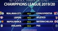Kết quả bốc thăm tứ kết Champions League: Barcelona đụng Man City?
