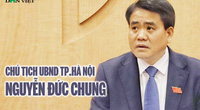 Triệu tập kỳ họp bất thường bãi nhiệm ông Nguyễn Đức Chung, bầu ông Chu Ngọc Anh làm Chủ tịch UBND Hà Nội