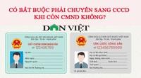 Làm thẻ căn cước có bị thu lại CMND không?
