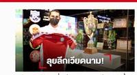"""Tin tối (6/8): Truyền thông Thái Lan """"choáng"""" vì hợp đồng """"bom tấn"""" của V.League"""