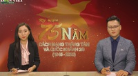 Bản tin Thời sự đặc biệt chào mừng 75 năm Quốc khánh nước CHXHCN Việt Nam (2/9/1945 - 2/9/2020)