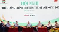 Thủ tướng đối thoại với nông dân: Kỳ vọng có nhiều đề xuất, giải pháp thực hiện mục tiêu kép