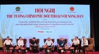 Thủ tướng đối thoại với nông dân: Nông nghiệp miền Trung - Tây Nguyên là mỏ vàng cần khai thác