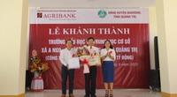 Ngân hàng Agribank xây trường học 5 tỷ đồng ở Quảng Trị