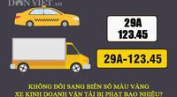 Không đổi biển số màu vàng, xe kinh doanh vận tải bị phạt bao nhiêu tiền?