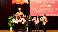 Đà Nẵng bổ nhiệm Chánh Văn phòng Thành uỷ và nhiều lãnh đạo chủ chốt
