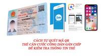 Cách tự quét mã QR trên thẻ căn cước công dân gắn chíp để kiểm tra thông tin thẻ