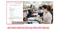 Mẫu phiếu đánh giá xếp loại công chức, viên chức năm 2021