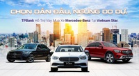 Sở hữu ngay xe Mercedes- Benz chỉ từ 5 triệu đồng/tháng cùng TPBank và Vietnam Star